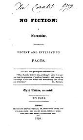 No Fiction: A Narrative, Founded on Recent and Interesting Facts, Volume 1