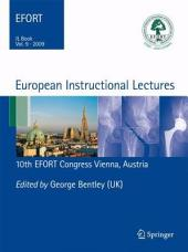 European Instructional Lectures: Volume 9, 2009; 10th EFORT Congress, Vienna, Austria