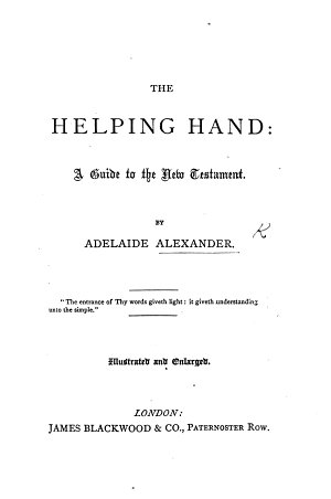 The Helping Hand  a guide to the New Testament  With maps  etc