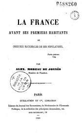 La France avant ses premiers habitants et origines nationales de ses populations