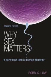 Why Sex Matters: A Darwinian Look at Human Behavior