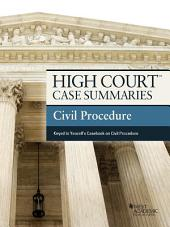 High Court Case Summaries on Civil Procedure, Keyed to Yeazell, 8th: Edition 8