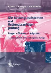 Die Rettungsassistenten- und Rettungssanitäterprüfung: Fragen - Themen - Aufgaben, Ausgabe 4