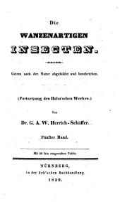 Die wanzenartigen Insecten, getreu nach der Natur abgebildet und beschrieben: Band 5