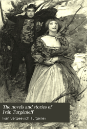 The Novels and Stories of Iván Turgénieff ...: Rúdin: a romance. A King Lear of the steppes