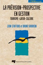 La Prévision-Prospective en Gestion: Tourisme, Loisir, Culture. Revue et Corrigée
