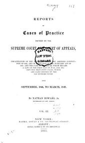 Reports of Cases of Practice Decided by the Supreme Court and Court of Appeals: Since the Organization of the Judiciary Under the Amended Constitution of 1846 ... Except the First Fifty Pages, which are Cases Decided by the Old Supreme Court. 1846/1849, Volume 3