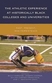 The Athletic Experience at Historically Black Colleges and Universities: Past, Present, and Persistence