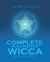 Complete Teachings of Wicca: Book Two: the Wicce
