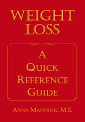 Weight Loss: A Quick Reference Guide