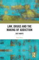 Law  Drugs and the Making of Addiction PDF