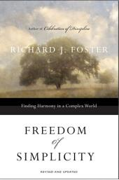 Freedom of Simplicity: Revised Edition: Finding Harmony in a Complex World