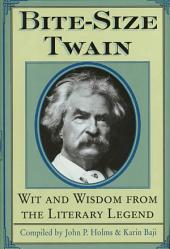 Bite-Size Twain: Wit and Wisdom from the Literary Legend