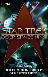 Star Trek - Deep Space Nine: Verlorener Friede: Der Dominion-Krieg 2 - Roman
