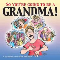 So You re Going to Be a Grandma  PDF