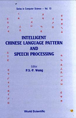 Intelligent Chinese Language Pattern and Speech Processing PDF