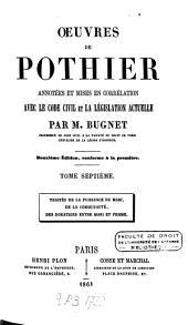 Oeuvres de Pothier, annotées et mises en corrélation avec le code civil et la législation actuelle: Volume7