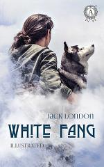 White Fang. Illustrated edition