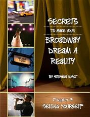 Secrets To Make Your Broadway Dream A Reality  SELLING YOURSELF PDF
