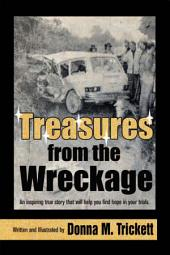 Treasures from the Wreckage: An inspiring true story that will help you find hope in your trials.