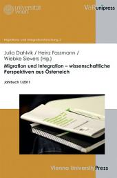 Migration und Integration – wissenschaftliche Perspektiven aus Österreich: Jahrbuch 1/2011