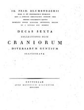 Decas ... collectionis suae craniorum diversarum gentium illustrata: Volume 6