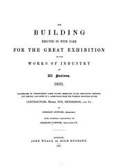 The Building Erected in Hyde Park for the Great Exhibition of the Works of Industry of All Nations, 1851