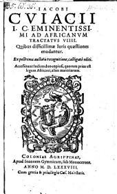 Ad Africanum tractatus VIIII ... Ex postrema auctoris recognitione, castigate editi