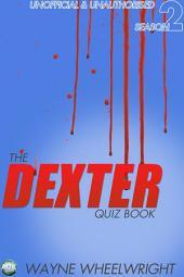 The Dexter Quiz Book Season 2