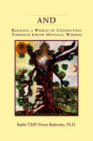 And  Building a World of Connection through Jewish Mystical Wisdom PDF