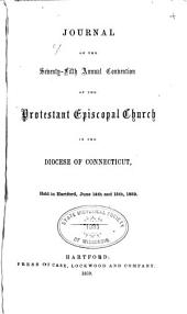 Journal of the Proceedings of the ... Annual Convention of the Protestant Episcopal Church in the Diocese of Connecticut: Volume 75