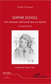 Sophie Scholl: Une résistante allemande face au nazisme - Nouvelle édition
