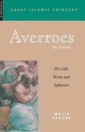 Averroes: His Life, Work and Influence