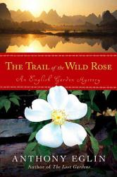 The Trail Of The Wild Rose Book PDF