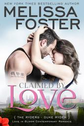 Claimed by Love (Love in Bloom: The Ryders): Duke Ryder