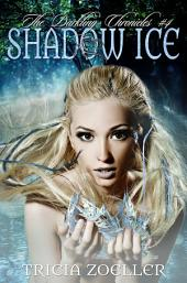 Shadow Ice: The Darkling Chronicles #4