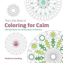 The Little Book of Coloring for Calm
