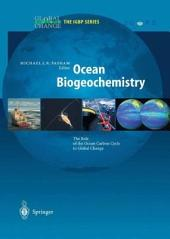 Ocean Biogeochemistry: The Role of the Ocean Carbon Cycle in Global Change
