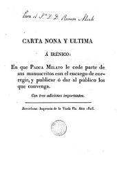 Carta nona y última a Irénico: en que Padua Melato le cede parte de sus manuscritos con el encargo de corregir y publicar ó dar al público los que convenga
