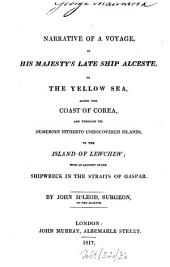Narrative of a voyage in his Majesty's late ship Alceste to the Yellow Sea
