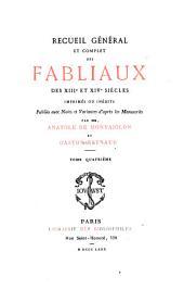 Recueil général et complet des fabliaux des XIIIe et XIVe siècles imprimés ou inédits: Volume4
