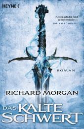 Das kalte Schwert: Roman