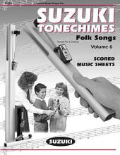 Suzuki Tonechimes, Volume 6: Folk Songs: Ringing Bells in Education!