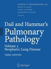 Dail and Hammar's Pulmonary Pathology: Volume II: Neoplastic Lung Disease, Edition 3