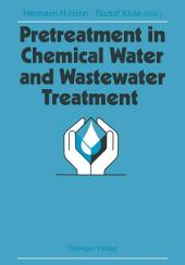 Pretreatment in Chemical Water and Wastewater Treatment: Proceedings of the 3rd Gothenburg Symposium 1988, 1.–3. Juni 1988, Gothenburg