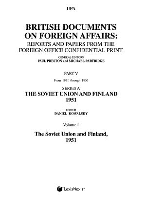 British Documents on Foreign Affairs  reports and Papers from the Foreign Office Confidential Print  The Soviet Union and Finland  1951 PDF