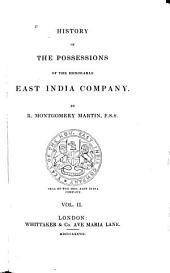 History of the Possessions of the Honorable East India Company: Volume 2