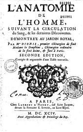 L'Anatomie de l'homme suivant la circulation du sang et les dernières découvertes, démontrée au Jardin-royal par M. Dionis,...