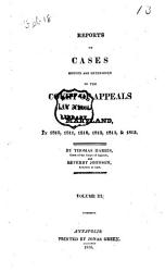 Reports Of Cases Argued And Determined In The General Court And Court Of Appeals Of The State Of Maryland Form 1800 To 1826  Book PDF