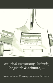 Nautical astronomy, latitude, longitude & azimuth, Sumner's method, Marcq St. Hilaire's method, ocean meteorology, international rules & signals
